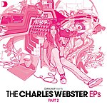 Charles Webster Defected Presents: The Charles Webster EPs, Part 2