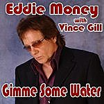 Eddie Money Gimme Some Water (Single)