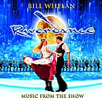 Bill Whelan Riverdance: 2005 Broadway Cast Recording (Reissue)