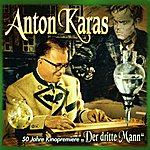 Anton Karas Der Dritte Mann (50 Jahre Kinopremiere)