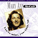Mary Ann McCall You're Mine, You: 1939-1950