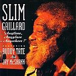 Slim Gaillard Anytime, Anyplace, Anywhere!