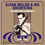 Glenn Miller & His Orchestra The Great Instrumentals, 1938-1942