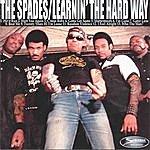 The Spades Learnin' The Hard Way