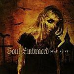Soul Embraced Dead Alive