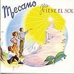 Mecano Ya Viene El Sol
