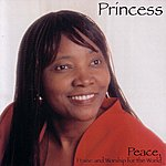 Princess Peace, Praise And Worship For The World
