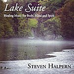 Steven Halpern Lake Suite: Healing Music For Body, Mind & Spirit