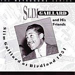 Slim Gaillard Slim Gaillard At Birdland: 1951