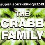 The Crabb Family Super Southern Gospel: The Crabb Family