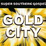 Gold City Super Southern Gospel: Gold City
