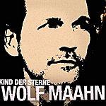 Wolf Maahn Kind Der Sterne/Eins Für Die Schwärmer