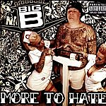Big B More To Hate