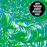 Max Turner Early Reflections EP