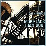 Jack Bruce More Jack Than God