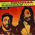 Culture This Is Crucial Reggae: Culture