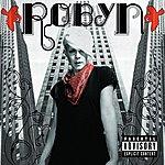 Robyn Robyn (Parental Advisory) (Bonus Tracks)