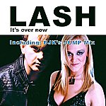 The Lash It's Over Now (5-Track Maxi-Single)