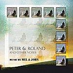 Mel Peter & Roland & Other Noises: Music By Mel & John