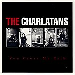 The Charlatans UK You Cross My Path (Deluxe Edition)