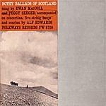 Ewan MacColl Bothy Ballads Of Scotland