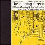 Ewan MacColl The Singing Streets: Childhood Memories Of Ireland And Scotland