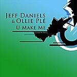 Jeff Daniels U Make Me
