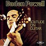 Baden Powell Solitude On Guitar: Gravado Na Alemanha