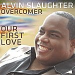 Alvin Slaughter Our First Love (Single)