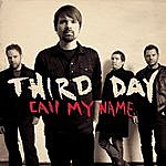 Third Day Call My Name (Single)