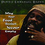 Dennis Brown May Your Food Basket Never Empty