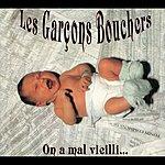 Les Garçons Bouchers On A Mal Vieilli...