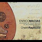 Enrico Macias Hommage A Cheik Raymond (Live)