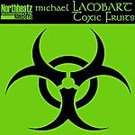 Michael Lambart Toxic Fruits (4-Track Maxi-Single)