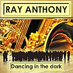 Ray Anthony & His Orchestra Dancing In The Dark