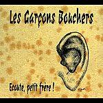 Les Garçons Bouchers Ecoute Petit Frère