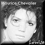 Maurice Chevalier Louise