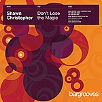 Shawn Christopher Don't Lose The Magic (7-Track Maxi-Single)