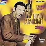 Hoagy Carmichael Sometimes I Wonder