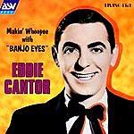 Eddie Cantor Makin' Whoopee With Banjo Eyes