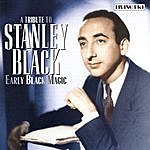 Stanley Black A Tribute To Stanley Black - Early Black Magic