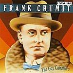 Frank Crumit The Gay Caballaro