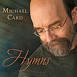 Michael Card Hymns