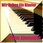 Peter Alexander Wir, Wir, Haben Ein Klavier