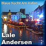 Lale Andersen Blaue Nacht Am Hafen