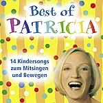 Patricia Best of Patricia: 14 Kindersongs Zum Mitsingen Und Bewegen