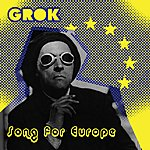 Grok Song For Europe (3-Track Maxi-Single)