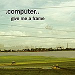 Computer Give Me A Frame