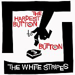 The White Stripes The Hardest Button To Button/St. Ides Of March
