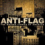 Anti-Flag The Bright Lights Of America/I'm So Sick Of You